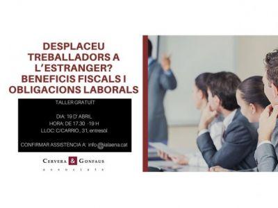DESPLACEU TREBALLADORS A L'ESTRANGER? BENEFICIS FISCALS I OBLIGACIONS LABORALS A TENIR EN COMPTE