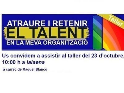 """TALLER """"ATRAURE I RETENIR EL TALENT EN LA MEVA ORGANITZACIÓ"""""""